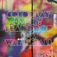 Cover Coldplay - Every Teardrop Is A Waterfall [Single]